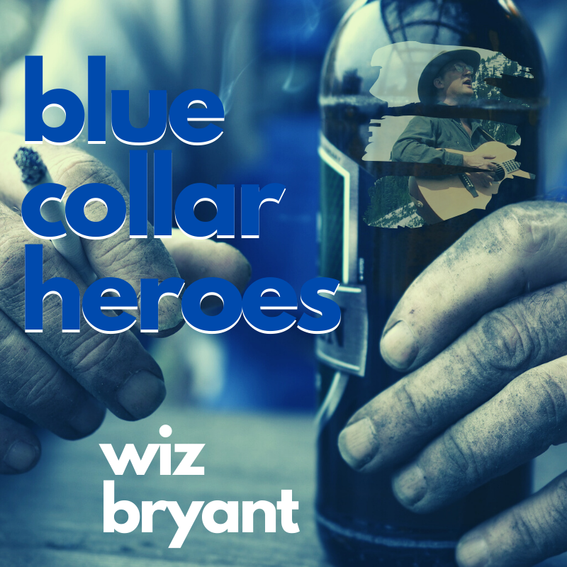 Blue Collar Heroes – Wiz Bryant